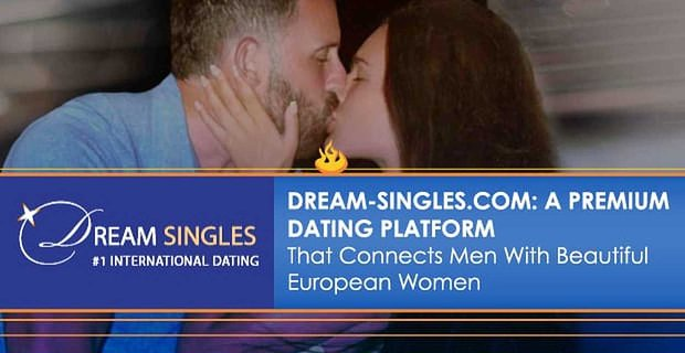 Dream Singles Connects Men With Beautiful European Women