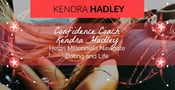 Confidence Coach Kendra Hadley Helps Millennials Navigate Dating and Life