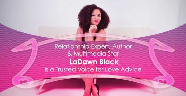 Ladawn Black A Trusted Voice For Love Advice