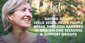 Dating Coach Leslie Seidel Helps People Break Through Barriers in One-on-One Sessions & Support Groups