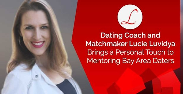 Lucie Luvidya Brings A Personal Touch To Mentoring Daters