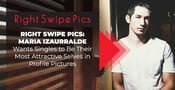 Right Swipe Pics: Maria Izaurralde Wants Singles to Be Their Most Attractive Selves in Profile Pictures
