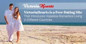 VictoriaHearts is a Free Dating Site That Introduces Hopeless Romantics Living in Different Countries