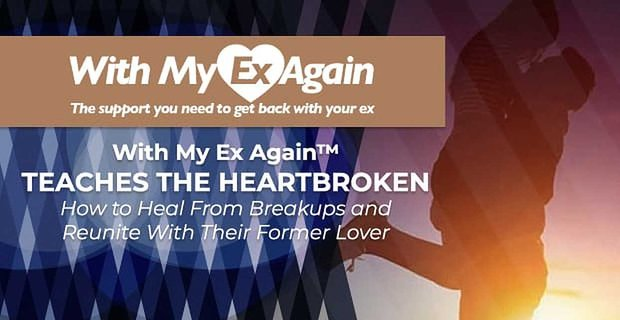 With My Ex Again Helps People Reunite With Former Lovers