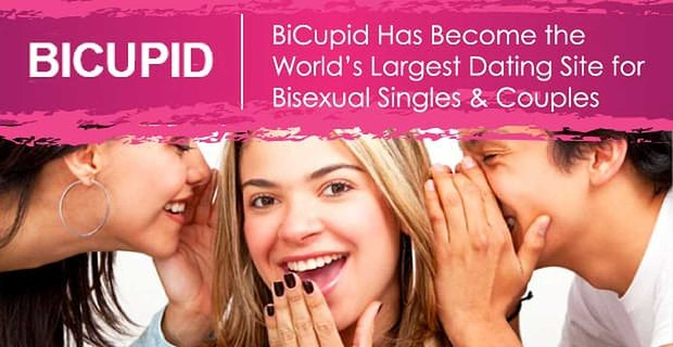 Bicupid The Worlds Largest Dating Site For Bisexuals