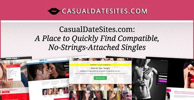 CasualDateSites.com: A Place to Quickly Find Compatible, No-Strings-Attached Singles