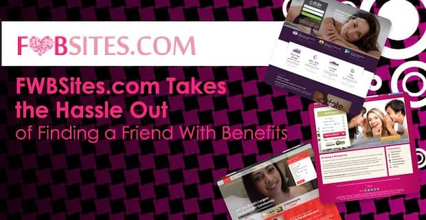FWBSites.com Takes the Hassle Out of Finding a Friend With Benefits