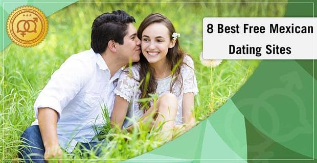 8 Best Free Mexican Dating Sites (2020)