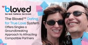 The Bloved™ Dating for True Love System Offers Singles a Groundbreaking Approach to Attracting Compatible Partners