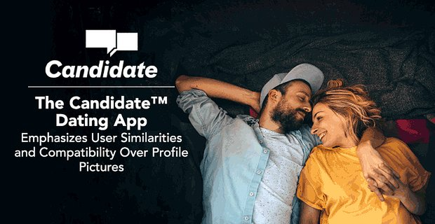 Candidate App Emphasizes User Similarities Over Photos