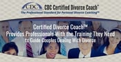 Certified Divorce Coach™ Provides Professionals With the Training They Need to Guide Couples Dealing With Divorce