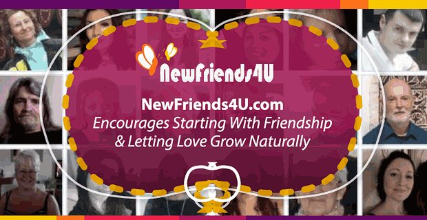 New Friends 4 U Encourages Letting Love Grow Naturally