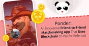 Ponder: An Innovative Friend-to-Friend Matchmaking App That Uses Blockchain to Pay for Referrals