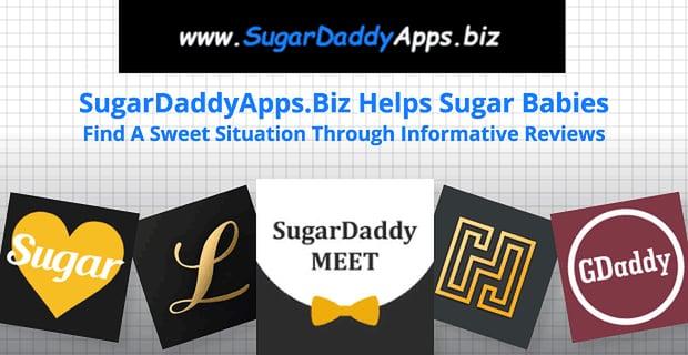 SugarDaddyApps.Biz Helps Sugar Babies Find A Sweet Situation Through Informative Reviews