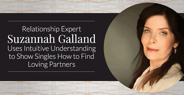 Suzannah Galland Helps Singles Find Loving Partners