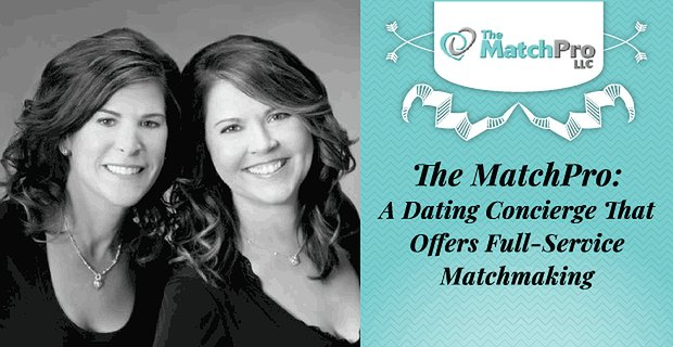 Matchpro Dating Concierge Provides Full Service Matchmaking