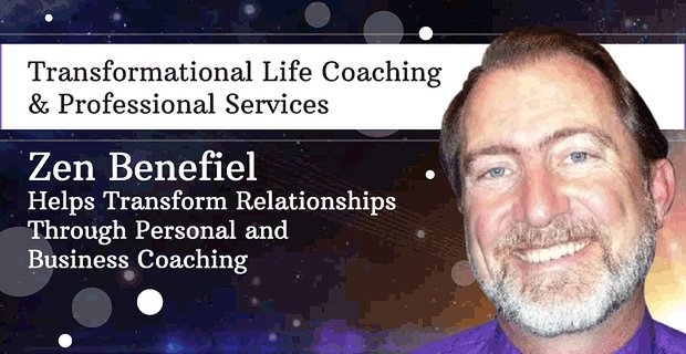 Zen Benefiel Helps Transform Personal And Business Relationships