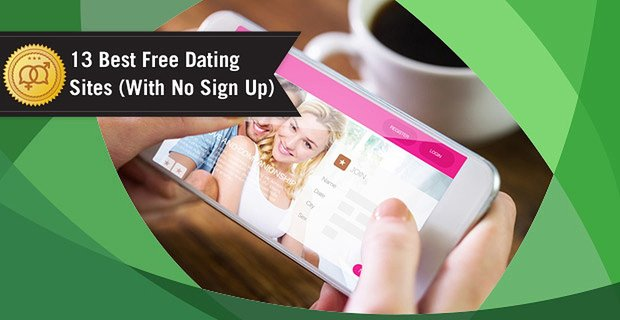 13 Best Free Dating Sites (With No Sign Up)