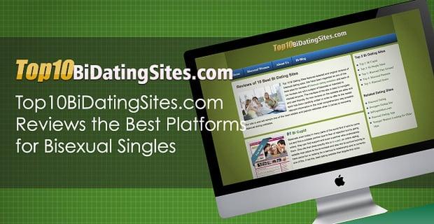 Top10BiDatingSites.com Reviews the Best Platforms for Bisexual Singles