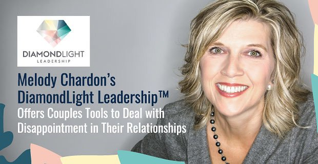 Melody Chardon's DiamondLight Leadership™ Offers Couples Tools to Deal with Disappointment in Their Relationships