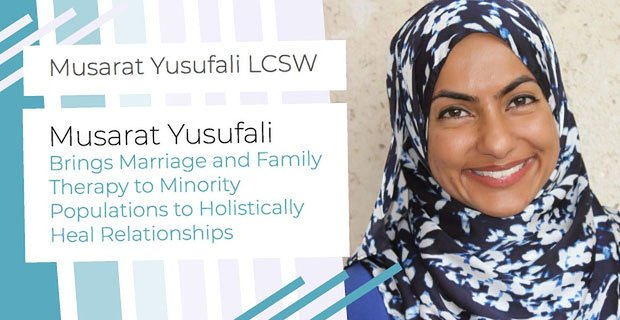 Musarat Yusufali Brings Holistic Relationship Therapy To Minority Women