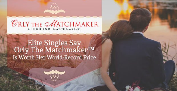 Elite Singles Say Orly The Matchmaker Is Worth Her World Record Price