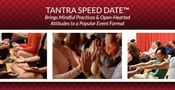Tantra Speed Date™ Brings Mindful Practices & Open-Hearted Attitudes to a Popular Event Format