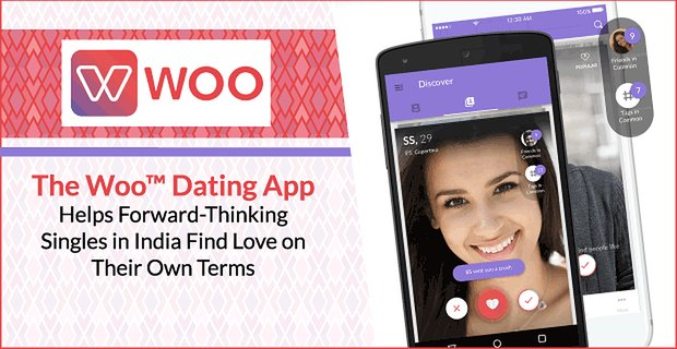 The Woo™ Dating App Helps Forward-Thinking Singles in India Find Love on Their Own Terms