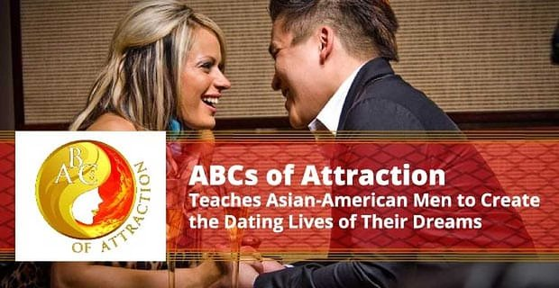 Abcs Of Attraction Teaches Asian Men To Create Dream Dating Lives