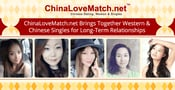 ChinaLoveMatch.net Brings Together Western & Chinese Singles for Long-Term Relationships