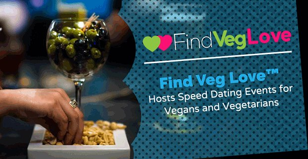 Find Veg Love Helps Vegans And Vegetarians Find Partners