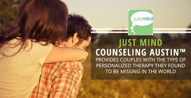 Just Mind Counseling Austin Provides Personalized Couples Therapy