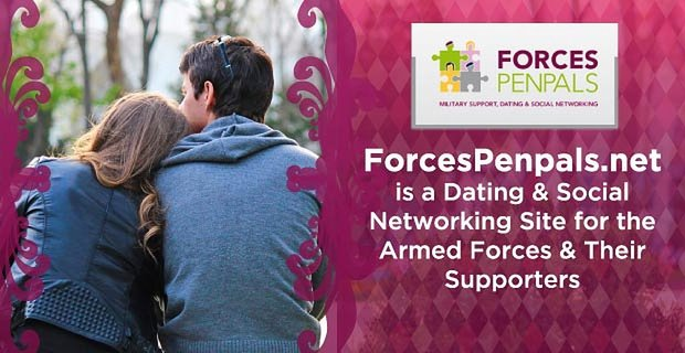 Forcespenpals Offers A Dating Website For The Armed Forces