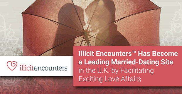 Illicit Encounters A Leading Married Dating Site In The Uk