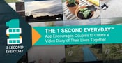 The 1 Second Everyday™ App Encourages Couples to Create a Video Diary of Their Lives Together