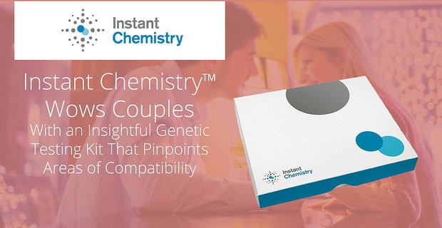 Instant Chemistry™ Wows Couples With an Insightful Genetic Testing Kit That Pinpoints Areas of Compatibility