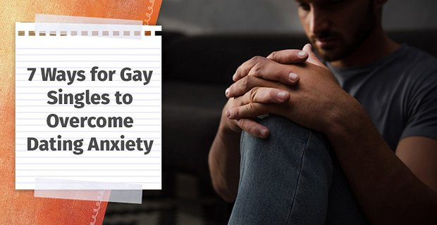 Gay Dating Anxiety