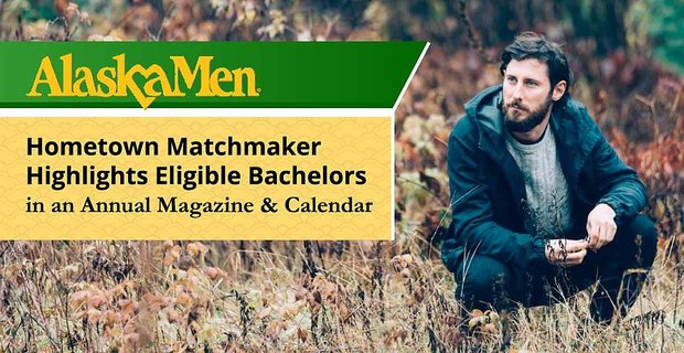 Susie's AlaskaMen: Hometown Matchmaker Highlights Eligible Bachelors in an Annual Magazine & Calendar
