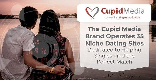Cupid Media Operates Niche Dating Sites Helping Singles Find Love