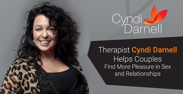 Cyndi Darnell Helps Couples Find Pleasure In Sex And Relationships