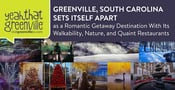 Greenville, South Carolina Sets Itself Apart as a Romantic Getaway Destination With Its Walkability, Nature, and Quaint Restaurants