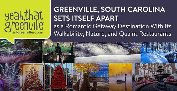 Greenville, South Carolina Sets Itself Apart as a Romantic Getaway Destination With Its Walkability, Nature, and Quaint Restaurants