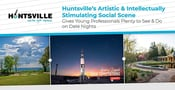 Huntsville's Artistic & Intellectually Stimulating Social Scene Gives Young Professionals Plenty to See & Do on Date Nights