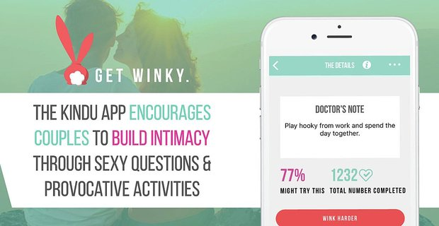 The Kindu App Encourages Couples to Build Intimacy Through Sexy Questions & Provocative Activities