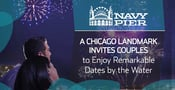 Navy Pier: A Chicago Landmark Invites Couples to Enjoy Remarkable Dates by the Water