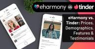 eharmony vs. Tinder: Prices, Demographics, Features & Testimonials