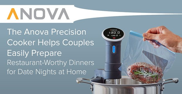 The Anova Precision Cooker Helps Couples Easily Prepare Restaurant-Worthy Dinners for Date Nights at Home