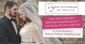 Best Face Forward™ Provides Holistic Beauty and Hair Styling Services to Give Brides a Picture-Perfect Wedding Day