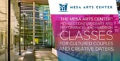 The Mesa Arts Center™ Houses Contemporary Art, Performances, and Hands-On Classes for Cultured Couples and Creative Daters