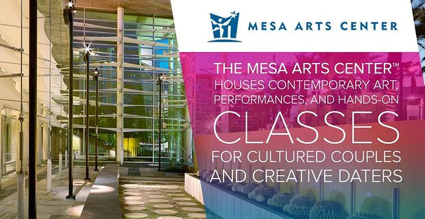 Mesa Arts Center Houses Performances For Date Nights